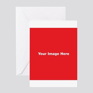 Your Image Here Greeting Cards