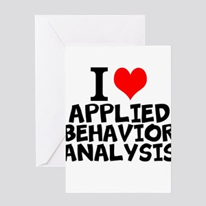 I Love Applied Behavior Analysis Greeting Cards