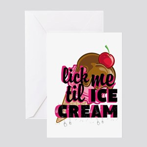 lick me til ICE CREAM adult humor Greeting Cards