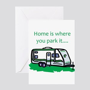 Home is where you park it Greeting Card