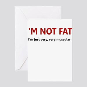 I'M NOT FAT JUST VERY VERY MU Greeting Card