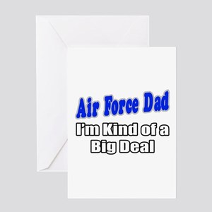 """Air Force Dad...Big Deal"" Greeting Card"