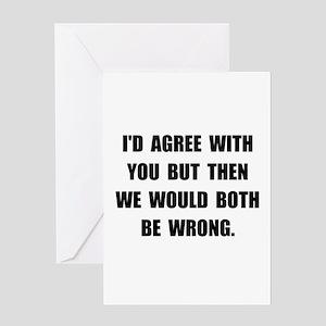 Both Be Wrong Greeting Card