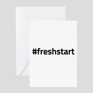 #freshstart Greeting Cards
