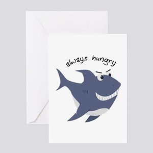 Always Hungry Greeting Cards