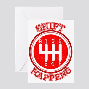 Shift Happens - Car Lover Greeting Cards