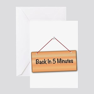 Back In 5 Minutes Greeting Cards