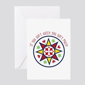 You Aint Dutch Greeting Cards