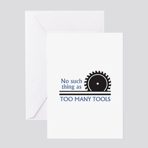 TOO MANY TOOLS Greeting Cards