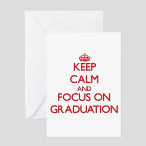 Keep Calm and focus on Graduation Greeting Cards