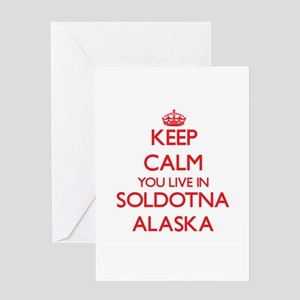 Keep calm you live in Soldotna Alas Greeting Cards