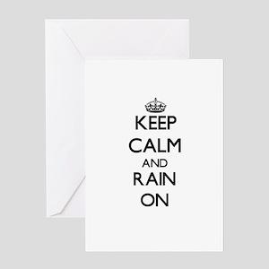 Keep Calm and Rain ON Greeting Cards
