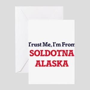 Trust Me, I'm from Soldotna Alaska Greeting Cards