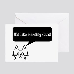 It's Like Herding Cats! Greeting Card