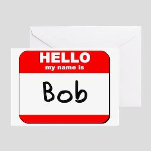 Hello my name is Bob Greeting Card