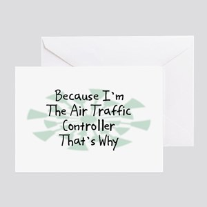 Because Air Traffic Controller Greeting Card