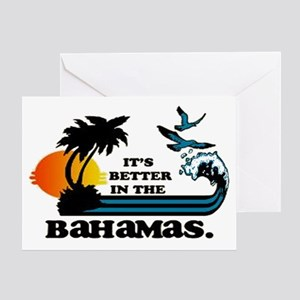 It's better in the Bahamas Greeting Card