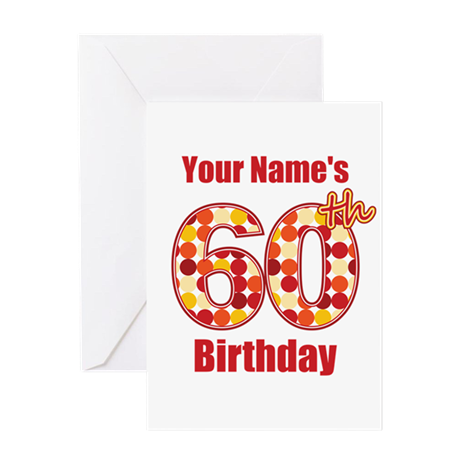 Happy 60th Birthday - Personalized! Greeting Card