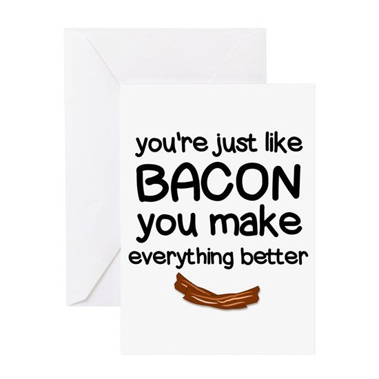 You are Just like Bacon