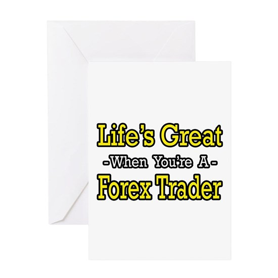 life is great forex trader