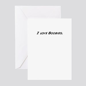 I love Boobies. Greeting Cards
