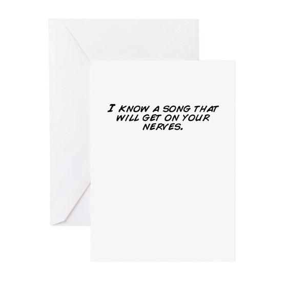 I know a song that will get on your nerves. Greeting Cards