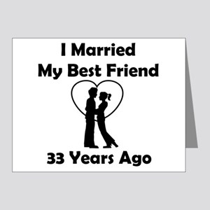 I Married My Best Friend 33 Years Ago Note Cards