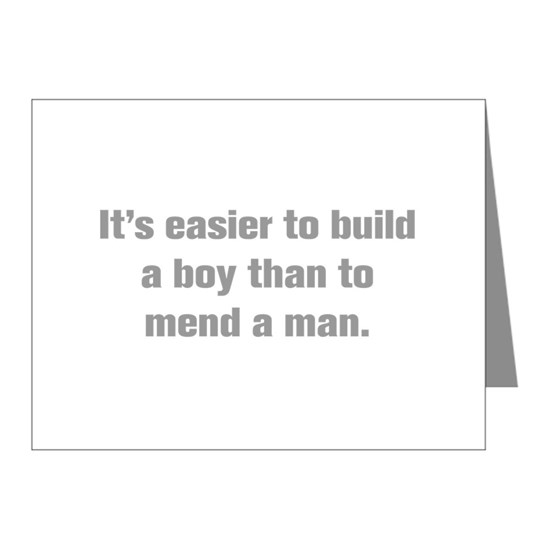 It s easier to build a boy than to mend a man