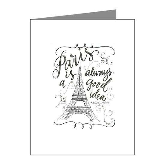 Paris is always a good idea Note Cards (Pk of 10) Paris Is
