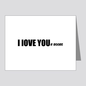 I LOVE YOUr boobs Note Cards (Pk of 20)