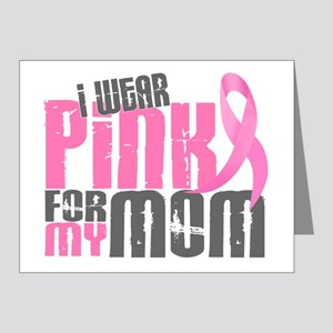 I Wear Pink For My Mom 6.2 Note Cards (Pk of 20)
