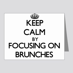 Keep Calm by focusing on Brunches Note Cards