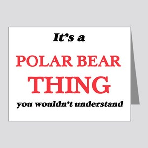It's a Polar Bear thing, you wouldn Note Cards