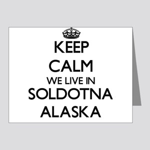 Keep calm we live in Soldotna Alaska Note Cards
