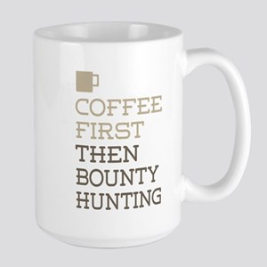 Coffee Then Bounty Hunting Mugs