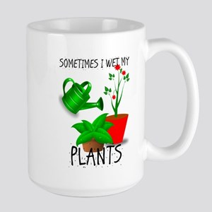 Sometimes I Wet My Plants Mugs