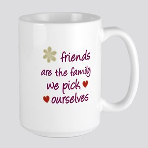 Friends Are Family Large Mug