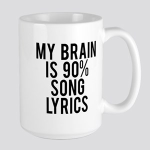 My brain is 90% song lyrics Mugs