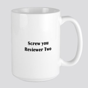Screw you Reviewer Two Large Mug