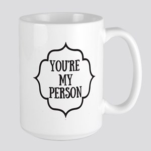 You are my person Mugs