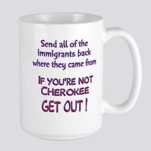 Not Cherokee ? Large Mug