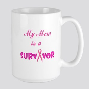 My Mom is a Survivor Large Mug