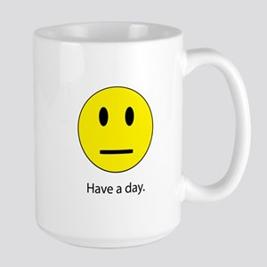 Have A Day Large Mug