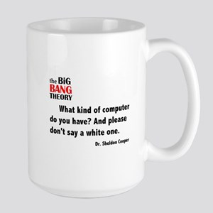 Sheldon's What Kind of Computer Quote Large Mug