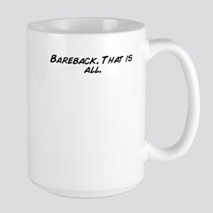 Bareback. That is all. Mugs