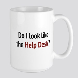 Do I Look Like The Help Desk? Large Mug