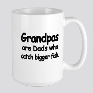 Grandpas are Dads who catch bigger fish Mugs