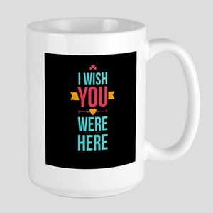 I Wish You Were Here Love Hearts Mugs