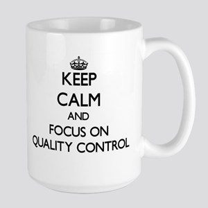 Keep Calm and focus on Quality Control Mugs