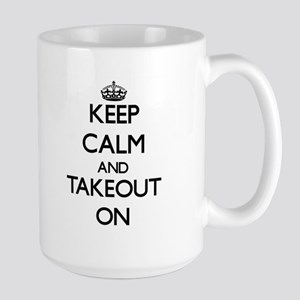 Keep Calm and Takeout ON Mugs